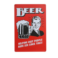 Beer helping ugly people have sex since 1862! vintage tin signs retro metal sgin the wall decoration for bar pub decor