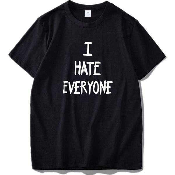 I Hate Everyone T shirt