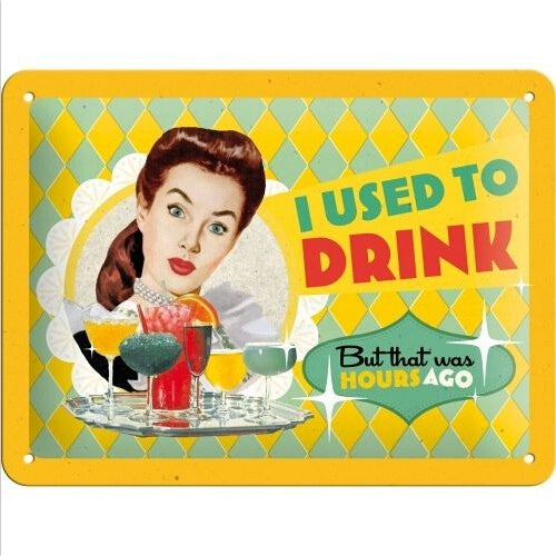 Metal Tin Sign I Used To Drink Decor Bar Pub Home Vintage Retro Poster Cafe Art