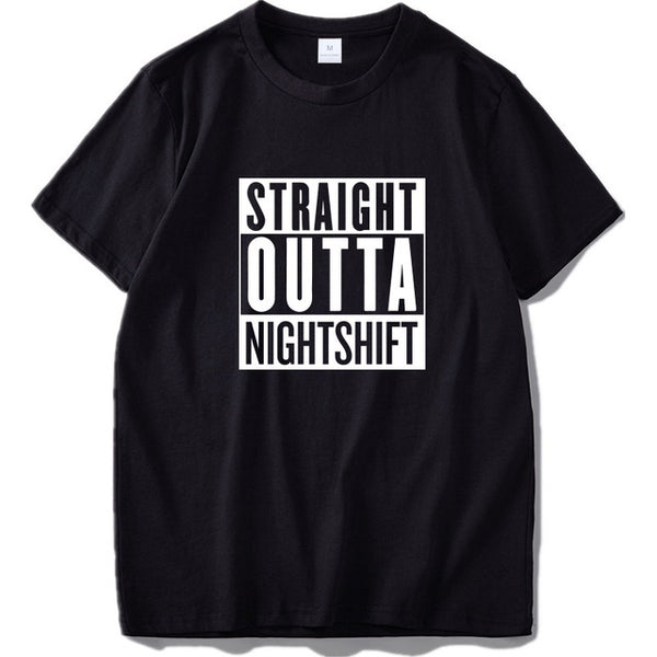 Straight Outta Night Shift T Shirt