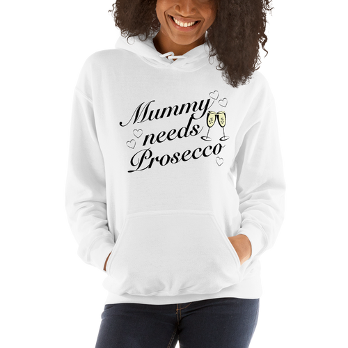 Mummy needs Prosecco - Hooded Sweatshirt