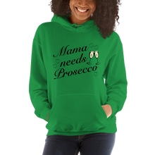 Load image into Gallery viewer, Mama needs Prosecco - Hooded Sweatshirt