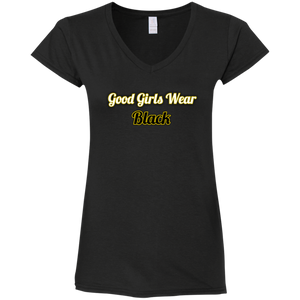 Good Girls wear black Ladies' Fitted Softstyle 4.5 oz V-Neck T-Shirt