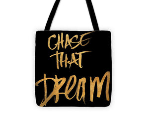 Chase That Dream Tote Bag - 88apparelcompany