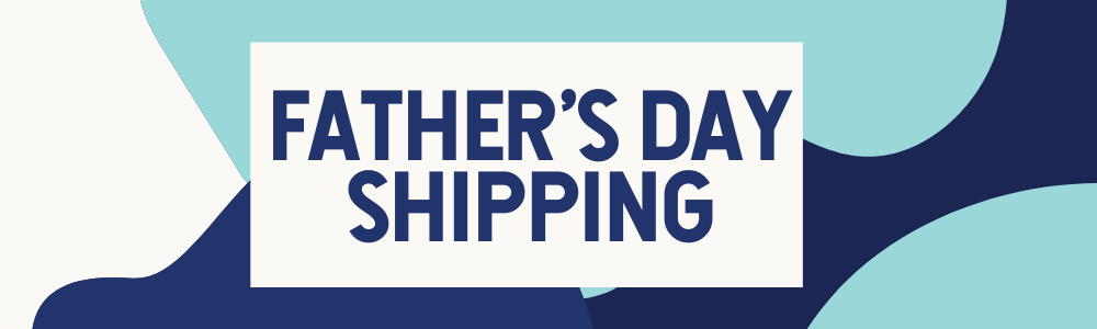 Father's Day Shipping