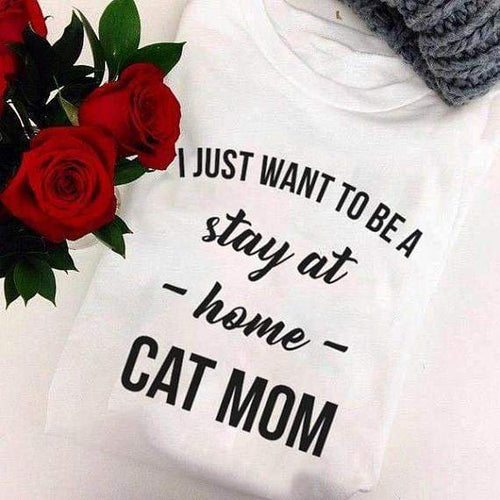 DaLON Co., Ltd. (AliExpress) I Just Want To Be a Stay at Home Cat Mom T-Shirt