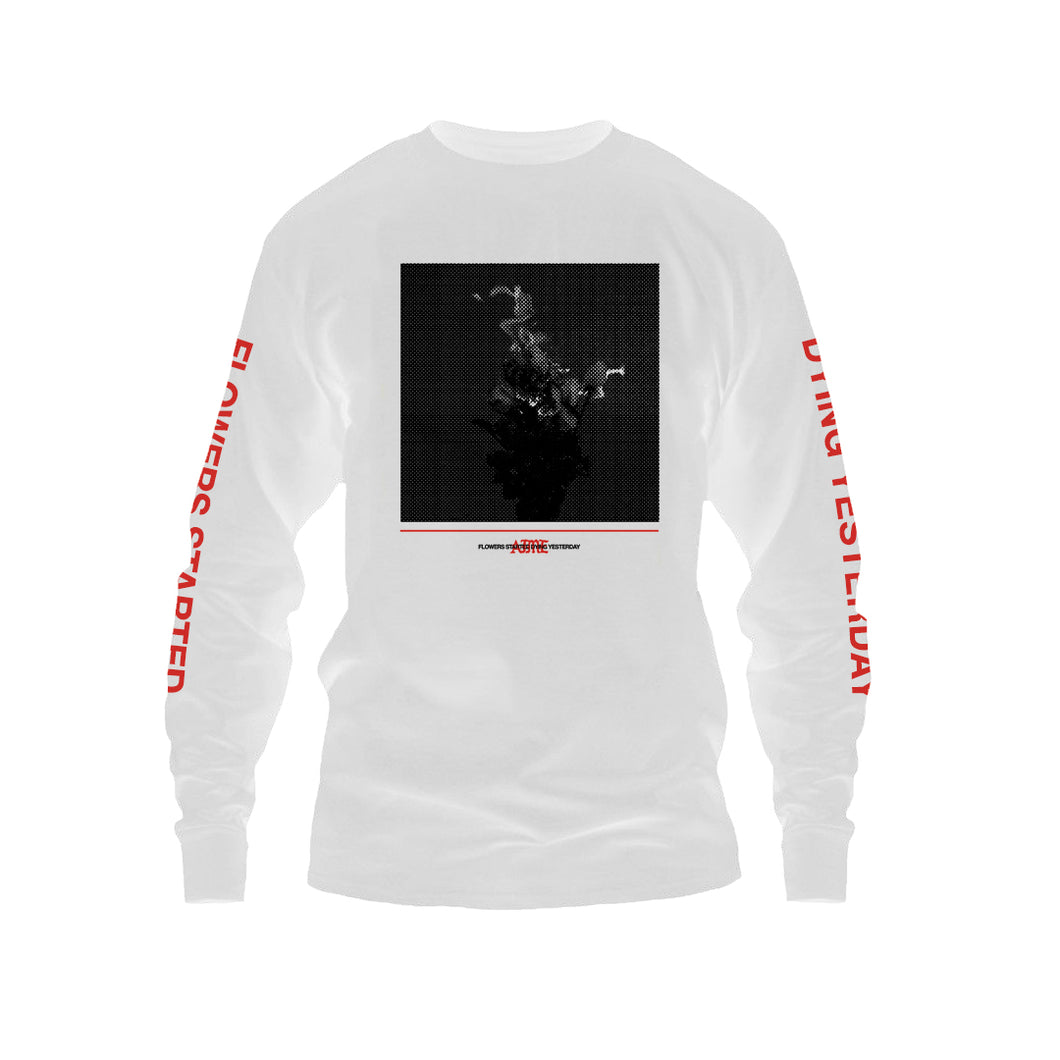 Flowers Started Dying Yesterday | White Longsleeve