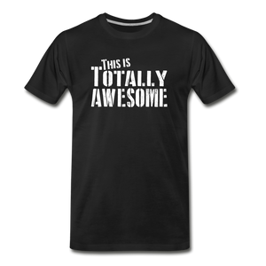 This is Totally Awesome Tee - black