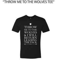 Throw Me To The Wolves Tee