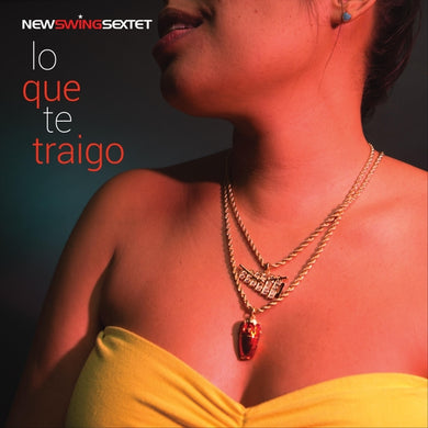 Lo Que Te Traigo - New Swing Sextet (CD Audio)