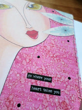 Load image into Gallery viewer, Original creation greeting card - Go where your heart takes you - 15cm x 21 cm