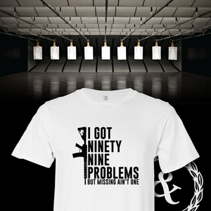 Ninety Nine Problems Tee