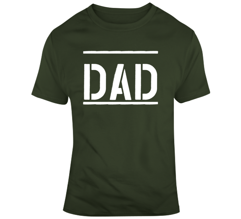 Dad - Military Green T Shirt