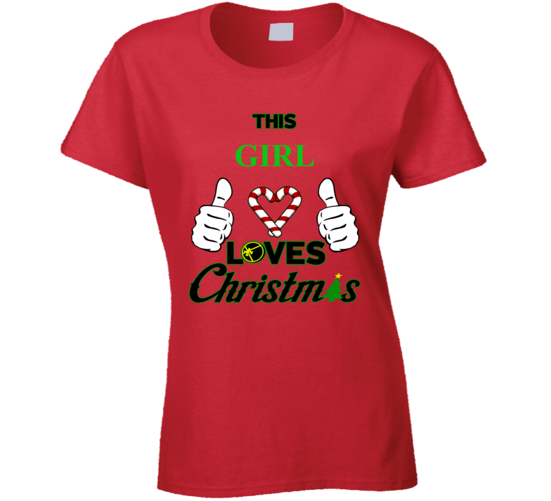 This Girl Loves Christmas T Shirt