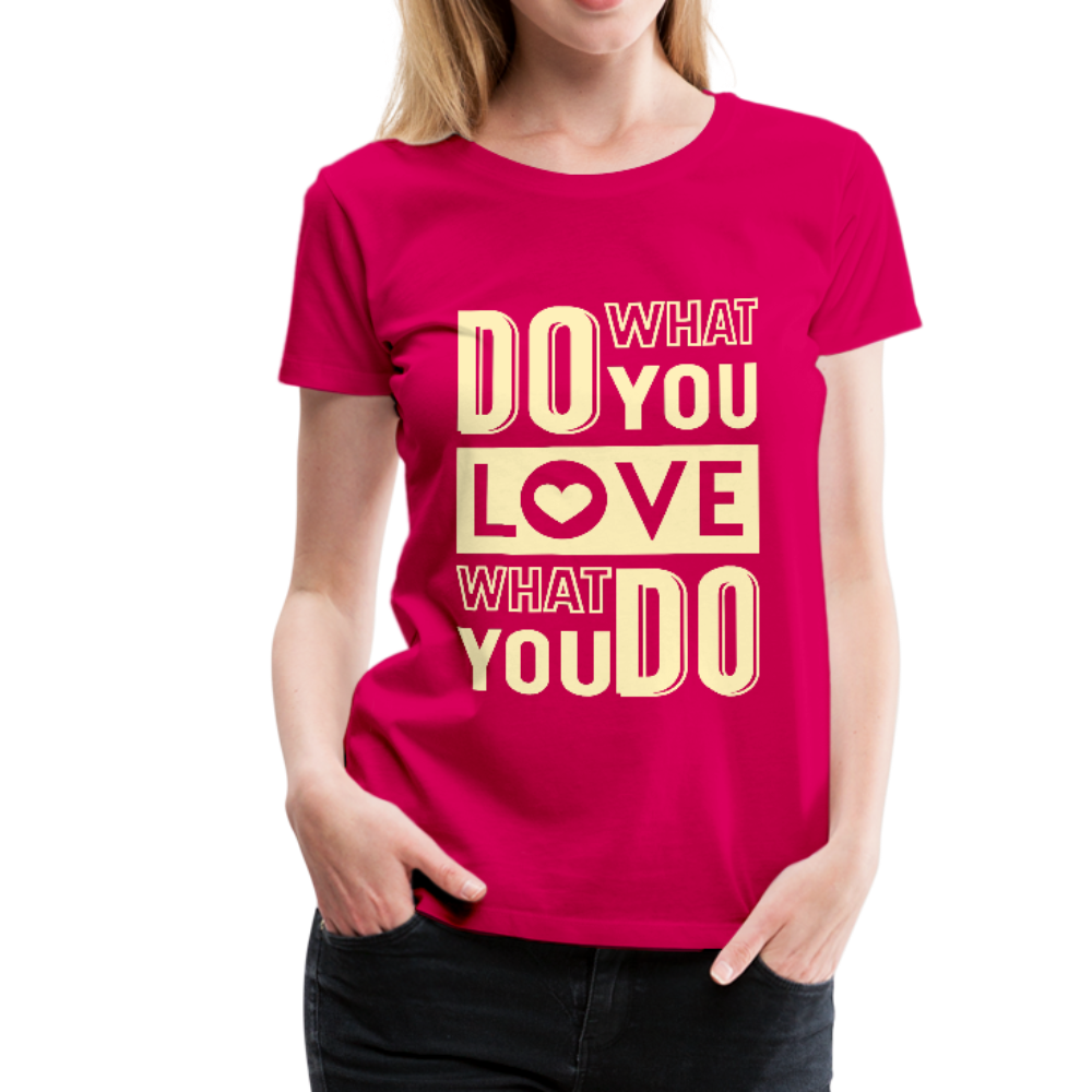 Do what you LOVE Premium Tee - B Inspired Boutique
