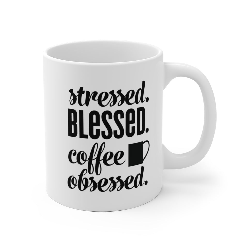 Stressed Blessed Coffee Obsessed White Ceramic Mug - B Inspired Boutique