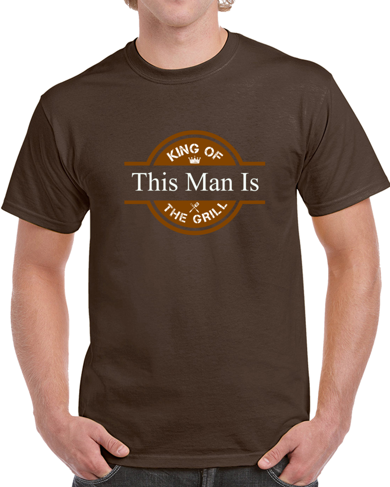 This Man Is King Of The Grill - Chocolate T Shirt - B Inspired Boutique