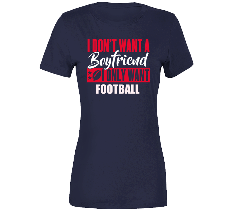 No Boyfriend Only Football - Navy T Shirt - B Inspired Boutique