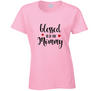 Blessed To Be Her Mommy Tee - Pink T Shirt - B Inspired Boutique