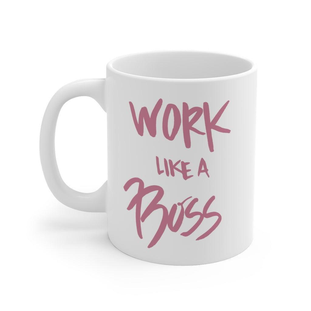 Work Like a Boss White Ceramic Mug - B Inspired Boutique