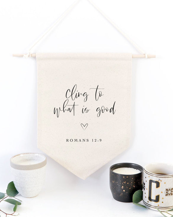 Cling to What is Good, Romans 12:9 Cotton Canvas Scripture, Bible Hanging Wall Banner