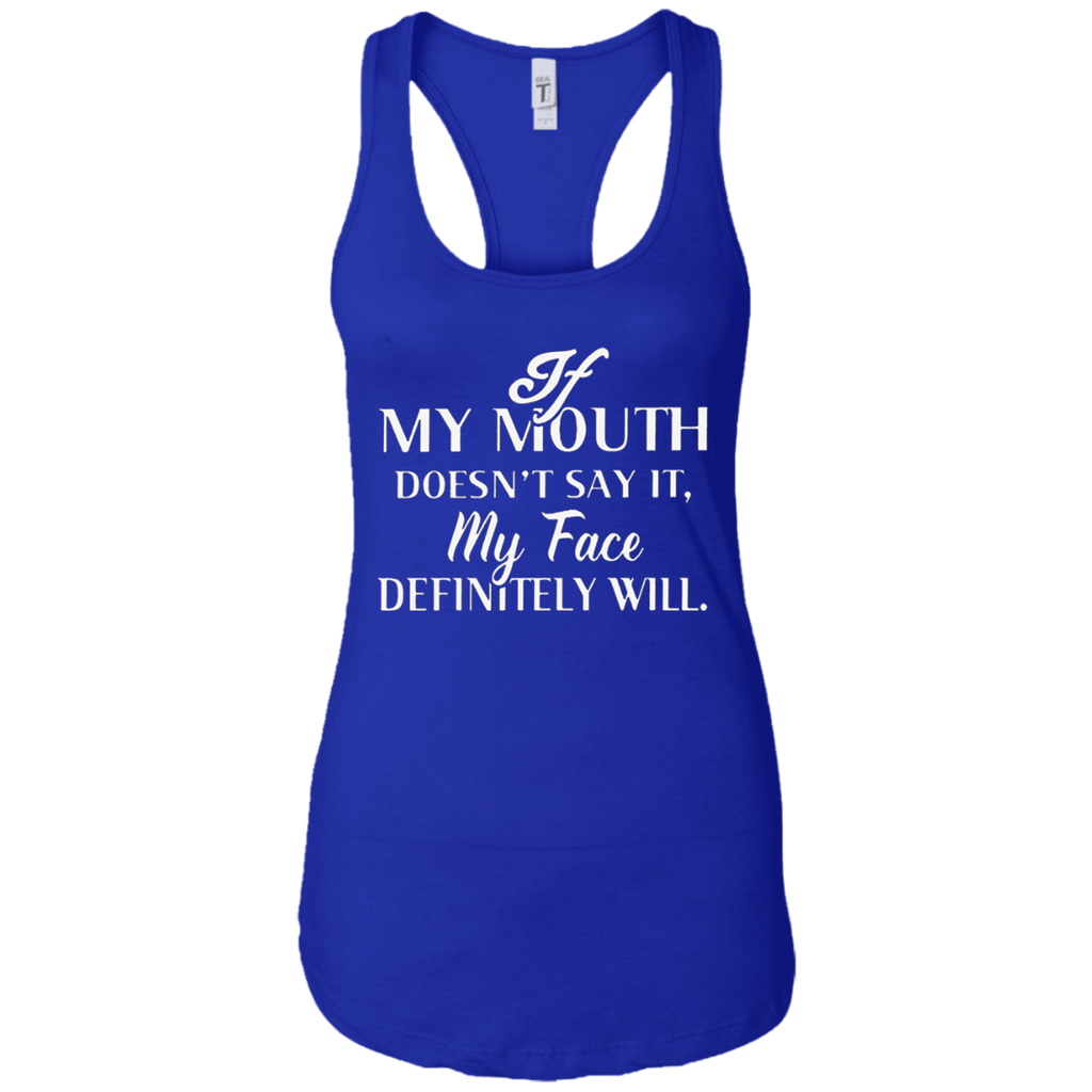 If my Mouth Doesn't Say it Ladies Racerback Tank - 5 Colors - B Inspired Boutique