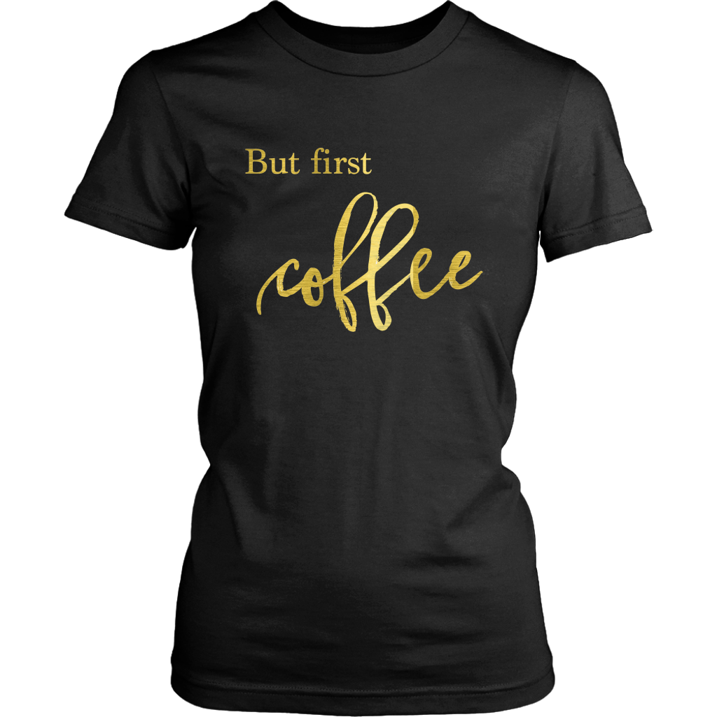 But First Coffee Ladies Tee - 6 Colors - B Inspired Boutique