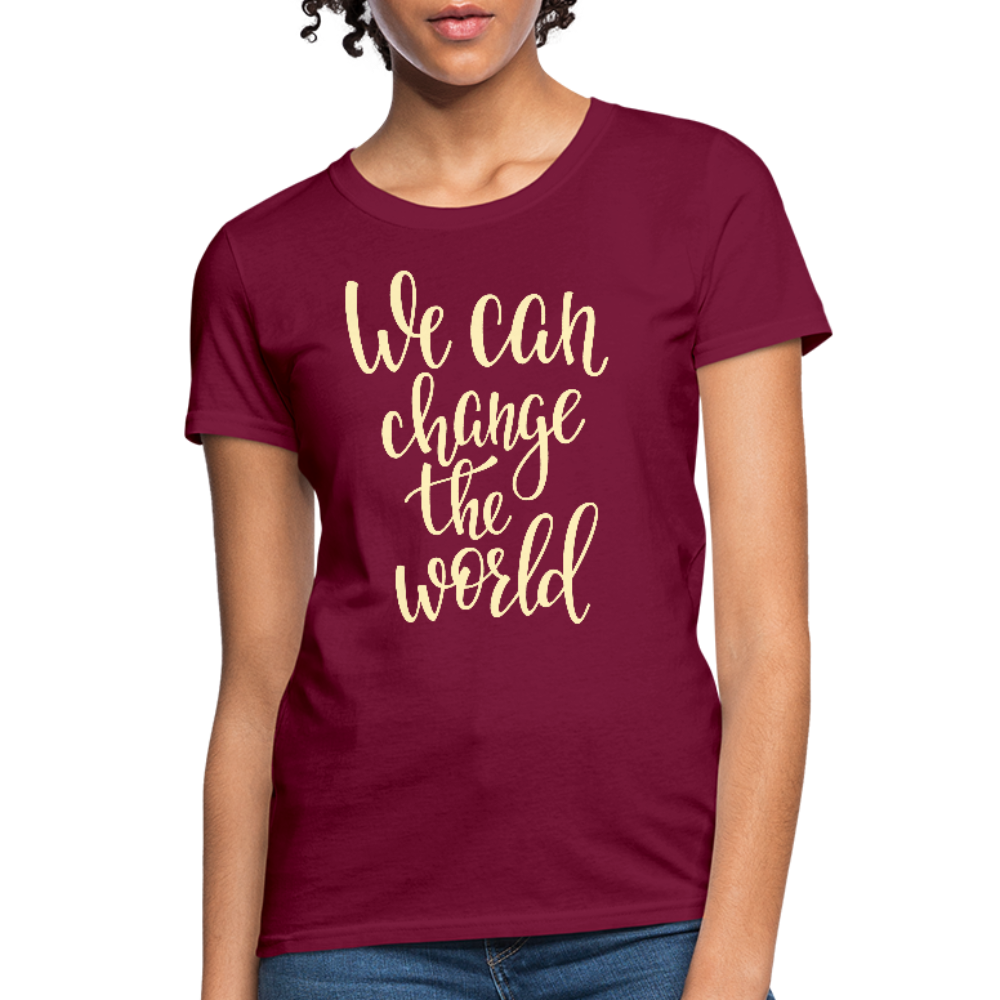 We Can Change the World Ladies Tee - burgundy
