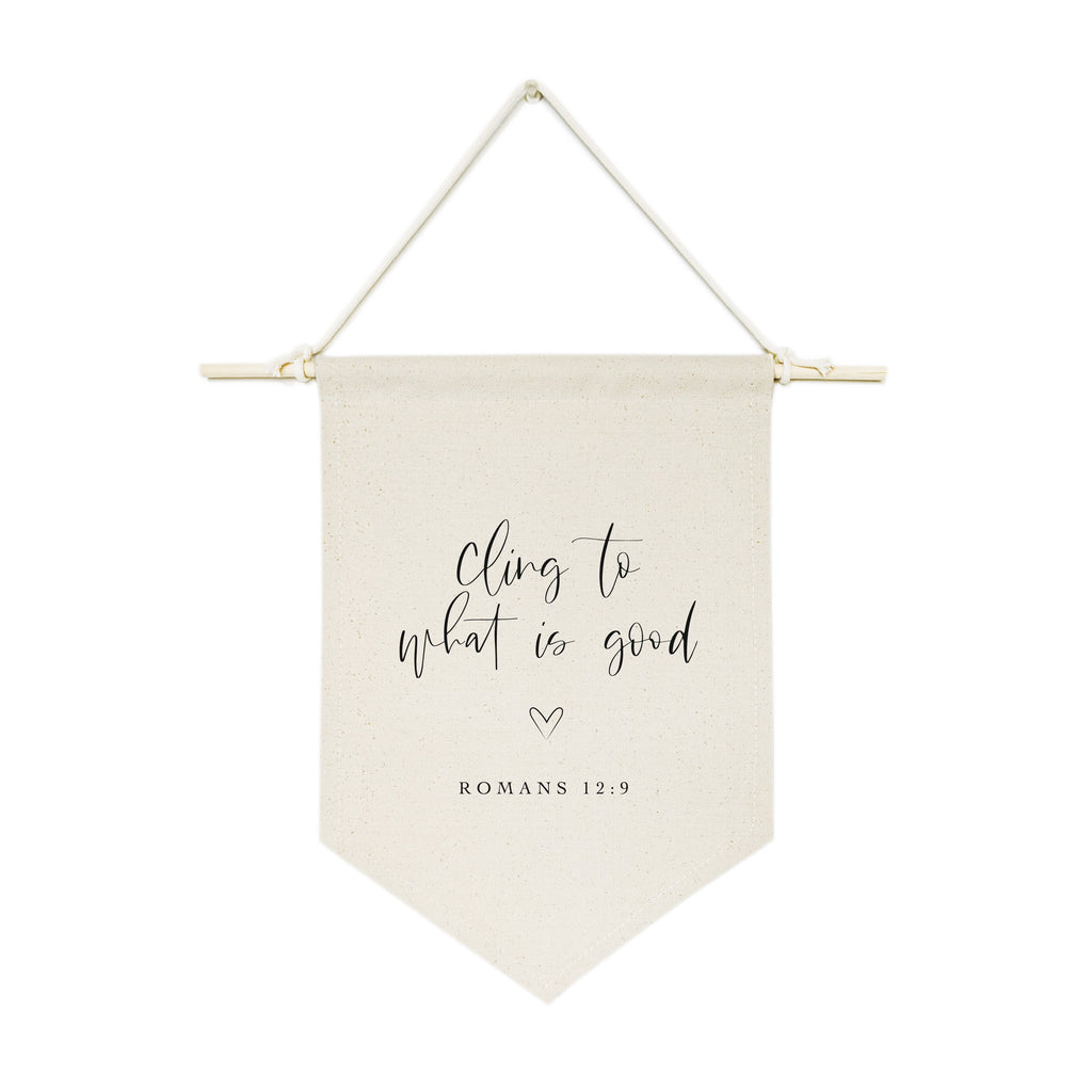 Cling to What is Good, Romans 12:9 Cotton Canvas Scripture, Bible Hanging Wall Banner - B Inspired Boutique
