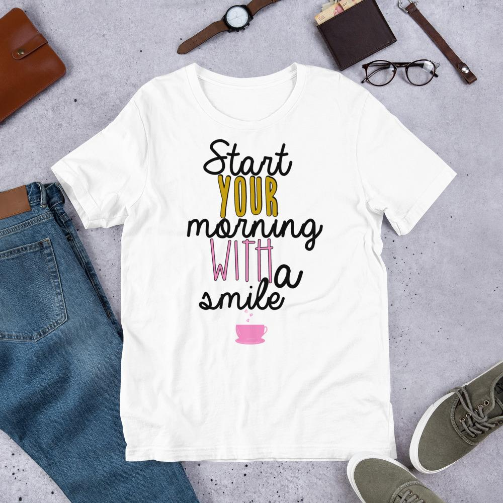 Start your Morning with a Smile Ladies T-Shirt