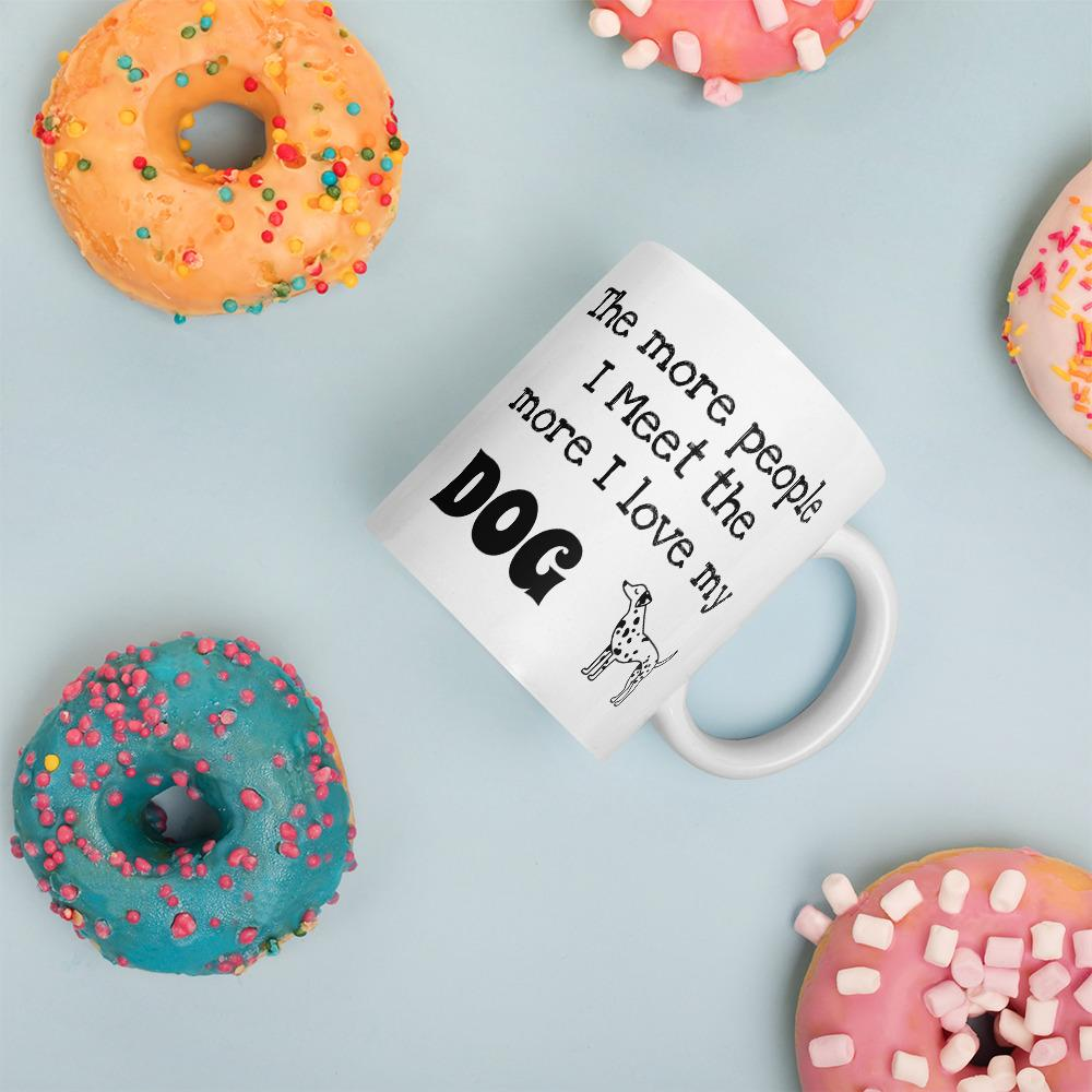 The more people I Meet, I Love my DOG Mug - B Inspired Boutique