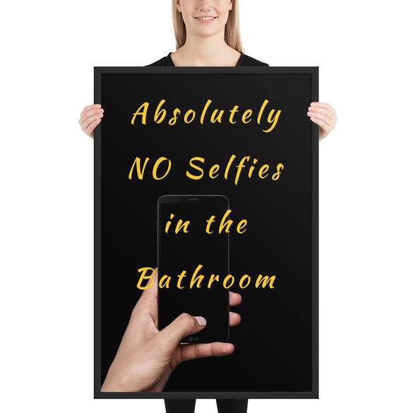 No Selfies in the Bathroom Framed Wall Art - B Inspired Boutique
