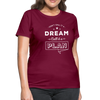 Don't Call it a Dream, Call it a Plan Women's T-Shirt - B Inspired Boutique