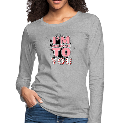 Addicted to You Premium Long Sleeve T-Shirt - heather gray