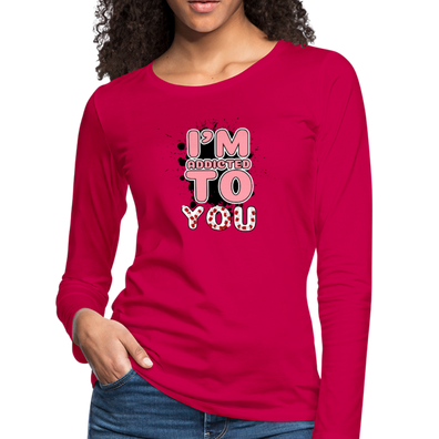Addicted to You Premium Long Sleeve T-Shirt - dark pink