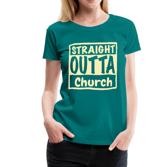 Straight Outta Church Women's Premium T-Shirt - teal