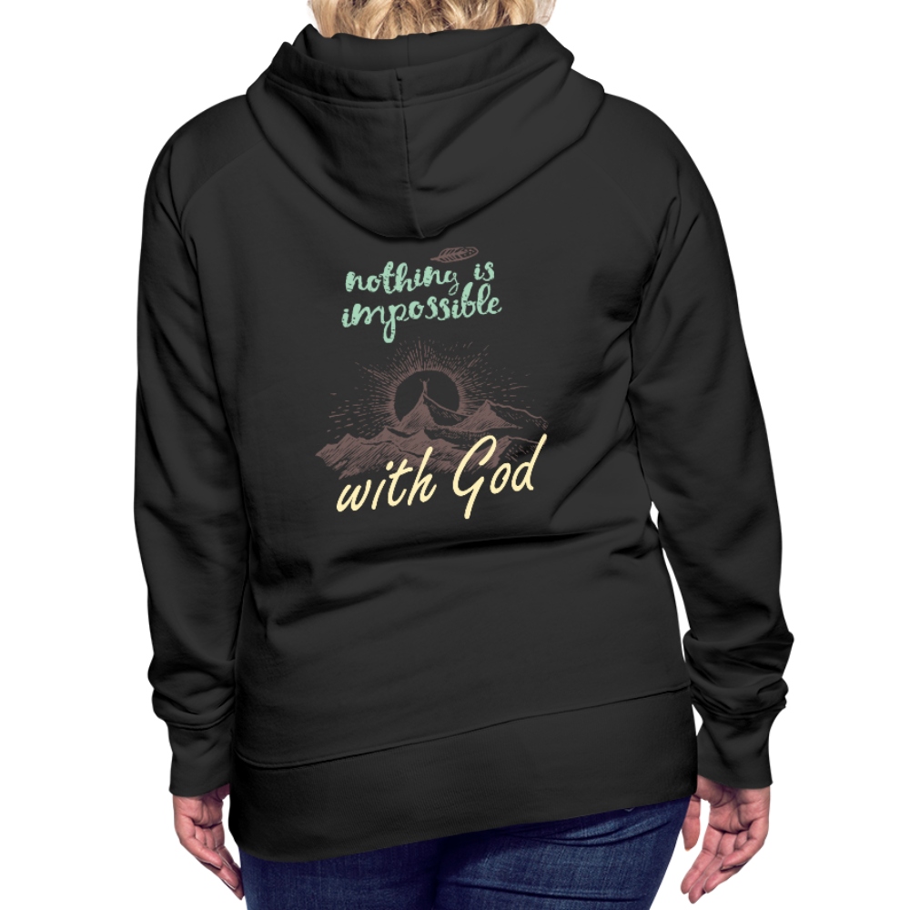 Nothing is Impossible with God Women's Premium Hoodie - black