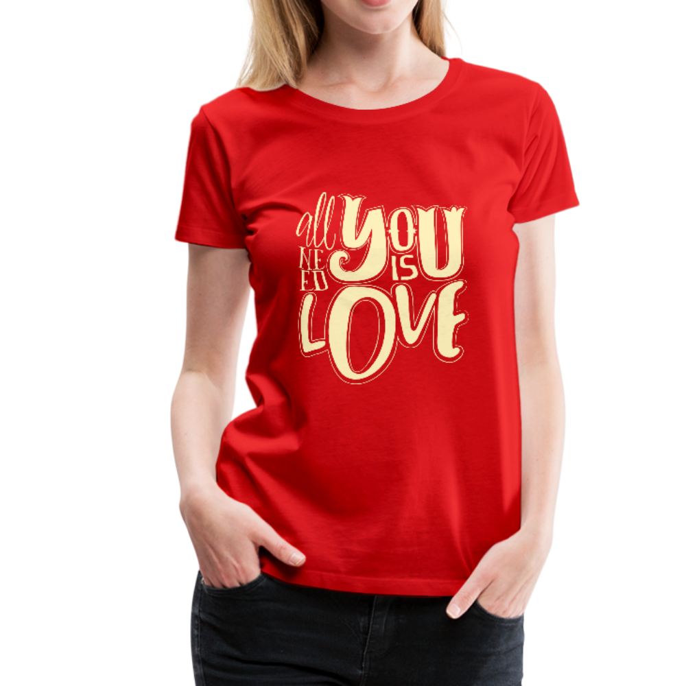 All You Need is Love Women's Premium T-Shirt - red