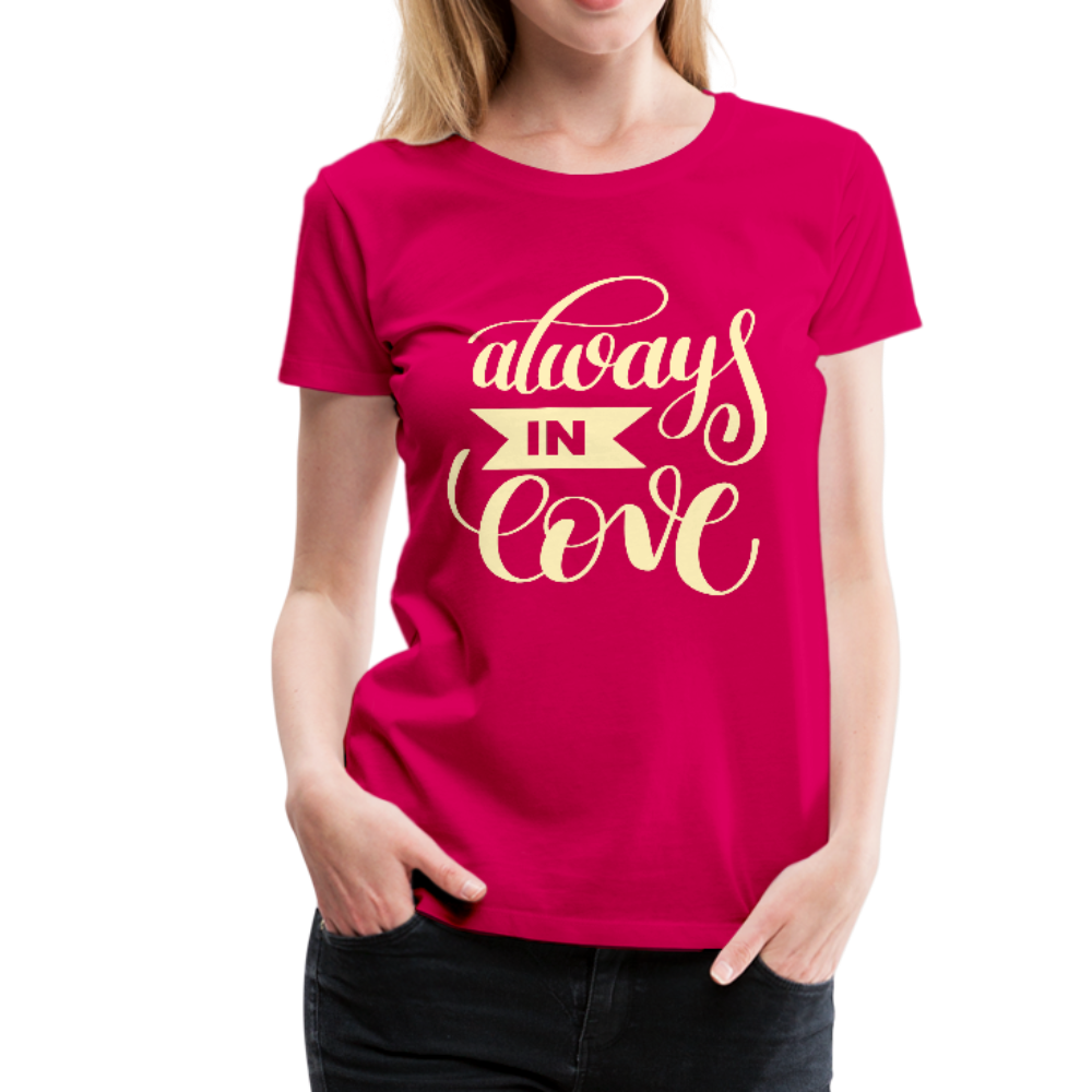 Always in Love Women's Premium T-Shirt - dark pink