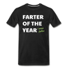Farter of the Year, I mean Father Men's Premium T-Shirt - black