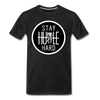 Stay Humble, Hustle Hard Men's Premium T-Shirt - black