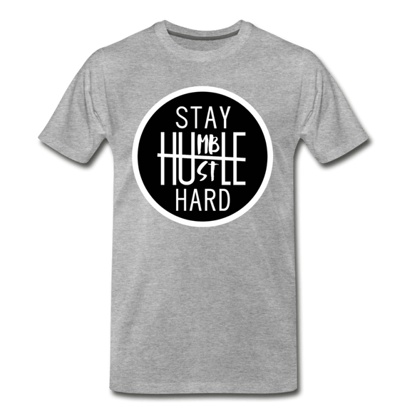 Stay Humble, Hustle Hard Men's Premium T-Shirt - heather gray