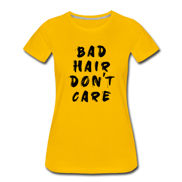 Bad Hair Don't Care Ladies Premium T-Shirt - sun yellow