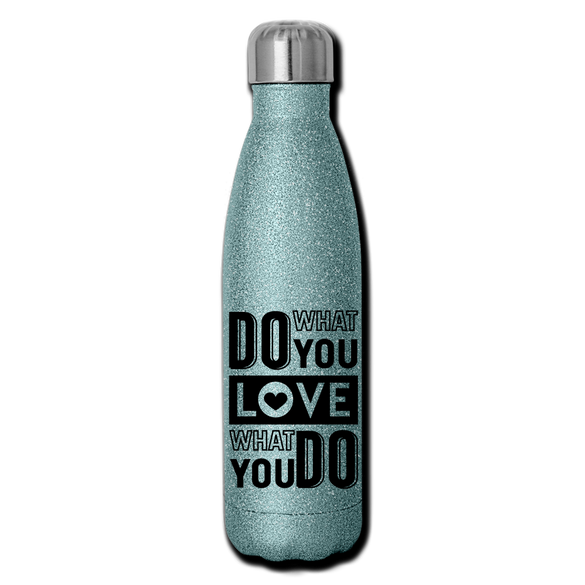 Do what you LOVE, LOVE what you do Glitter Stainless Steel Water Bottle - turquoise glitter