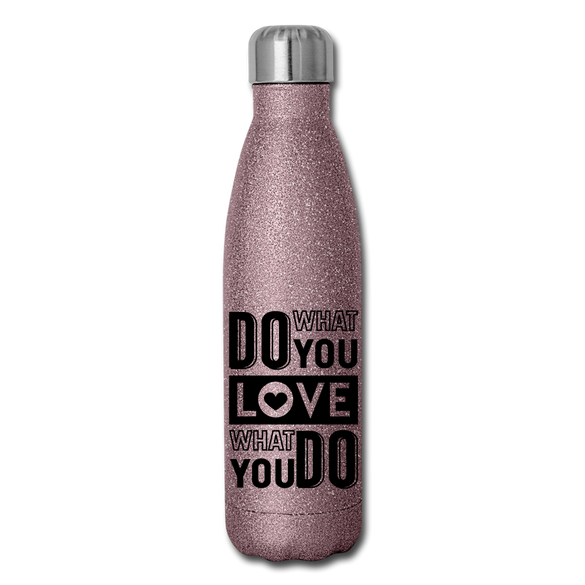 Do what you LOVE, LOVE what you do Glitter Stainless Steel Water Bottle - pink glitter