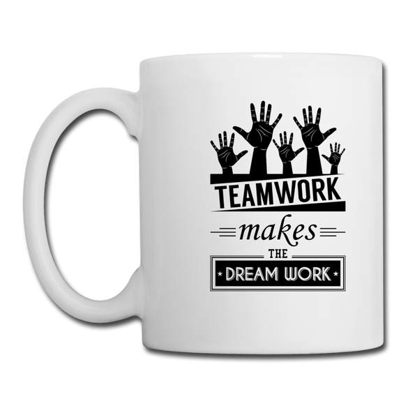 Teamwork Makes the Dream Work Mug - white