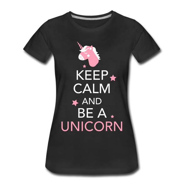 Keep Calm and Be a Unicorn Ladies Premium T-Shirt - black