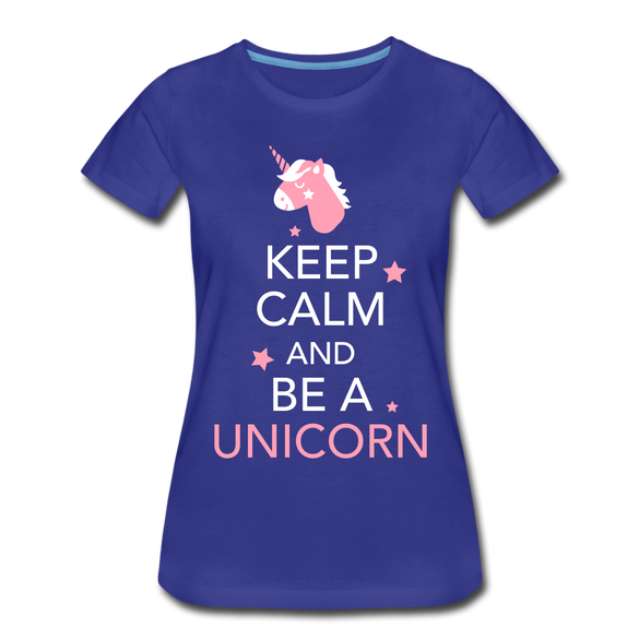 Keep Calm and Be a Unicorn Ladies Premium T-Shirt - royal blue