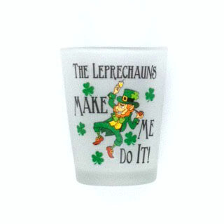 British Brands Shot Glass - Leprechauns Made Me Do It  61g