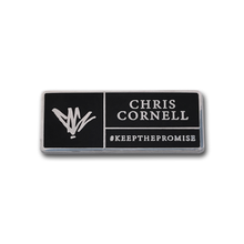 Load image into Gallery viewer, Keep The Promise Pin-Chris Cornell